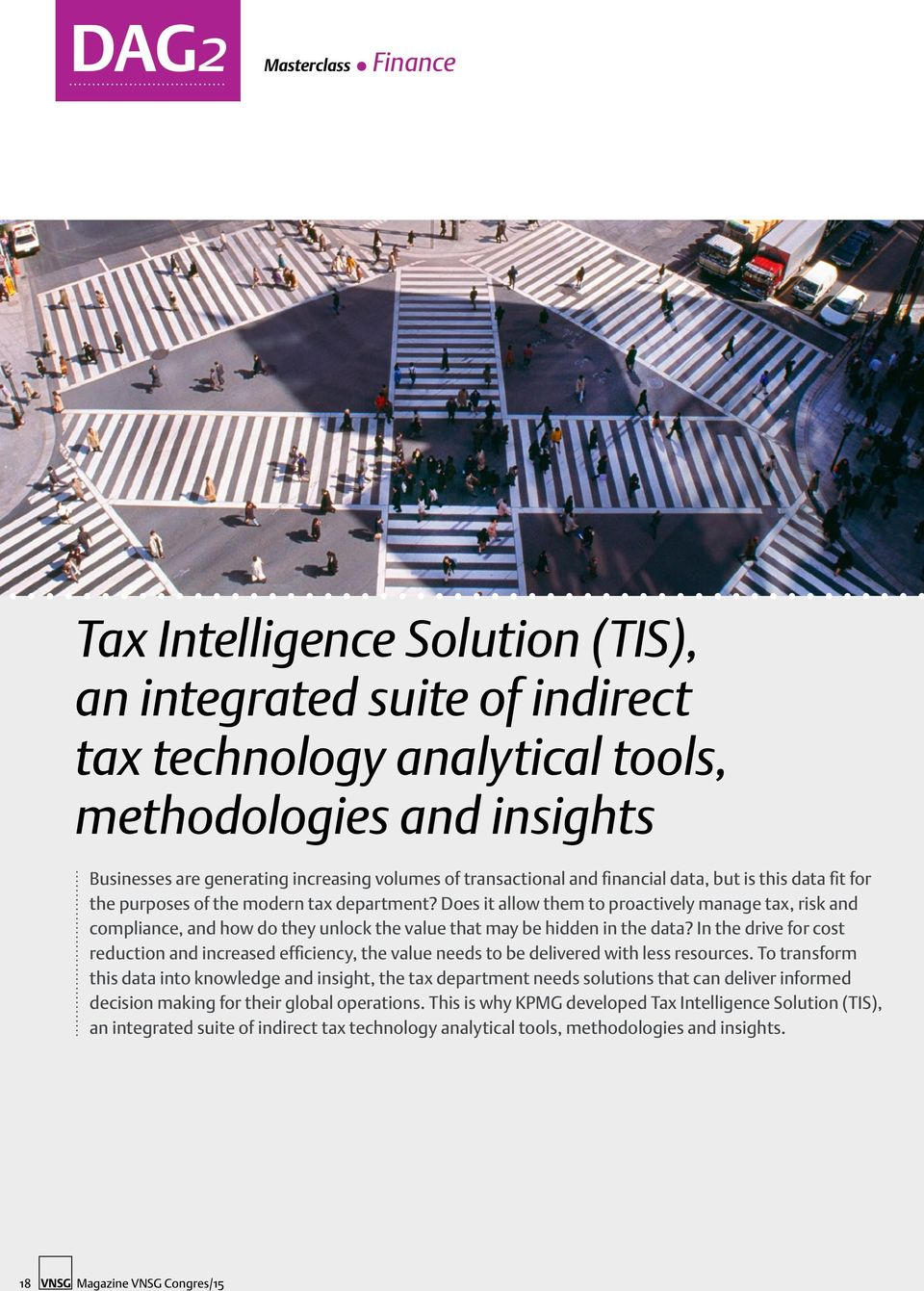 Does it allow them to proactively manage tax, risk and compliance, and how do they unlock the value that may be hidden in the data?