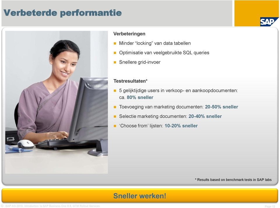 80% sneller Toevoeging van marketing documenten: 20-50% sneller Selectie marketing documenten: 20-40% sneller Choose from
