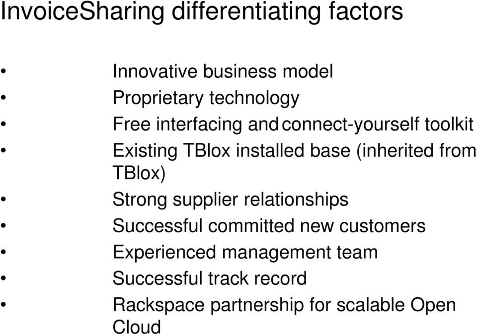 from TBlox) Strong supplier relationships Successful committed new customers