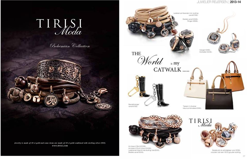 some items are made of 18 ct gold combined with sterling silver (925) www.tirisi.