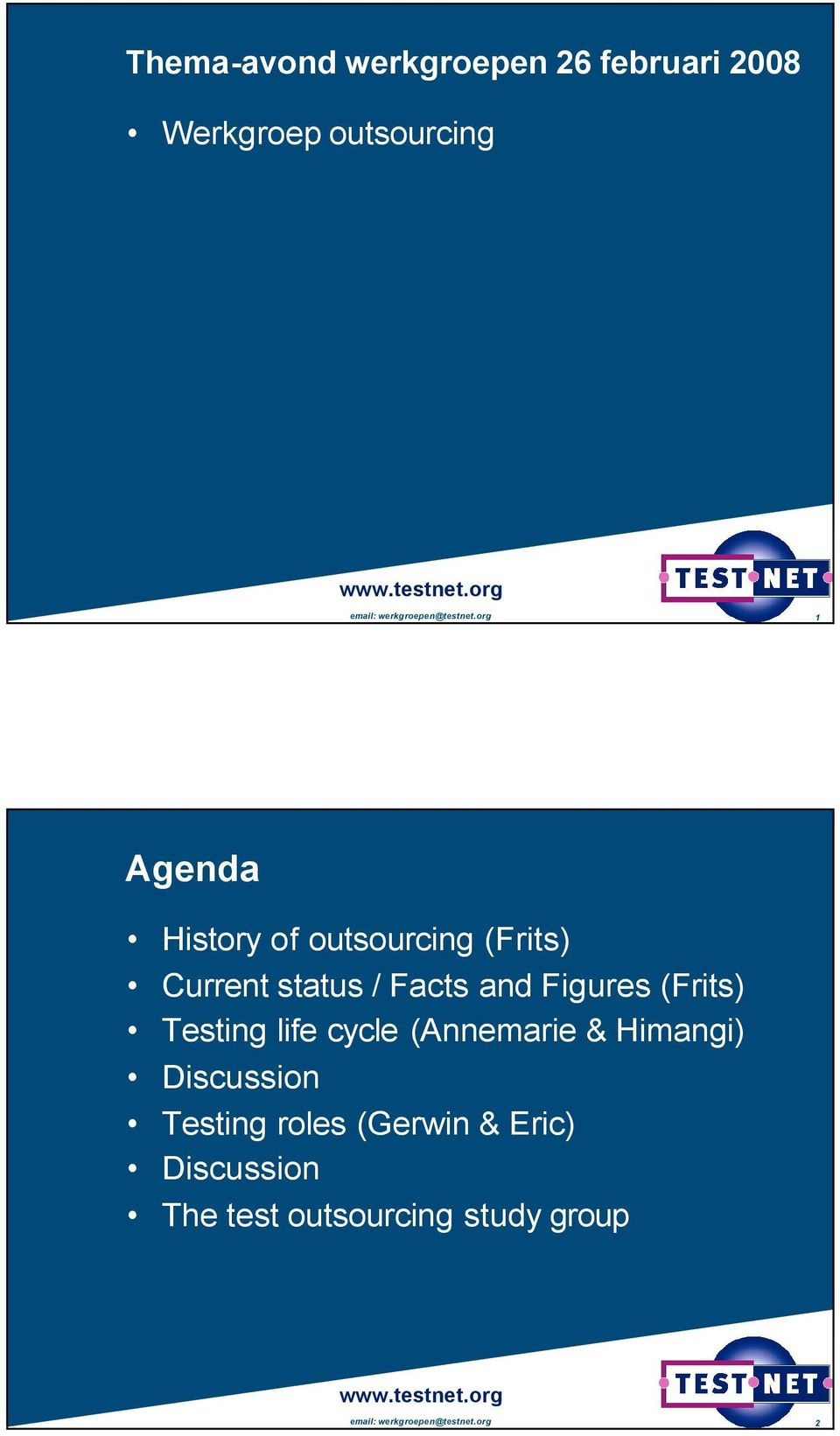 org 1 Agenda History of outsourcing (Frits) Current status / Facts and Figures