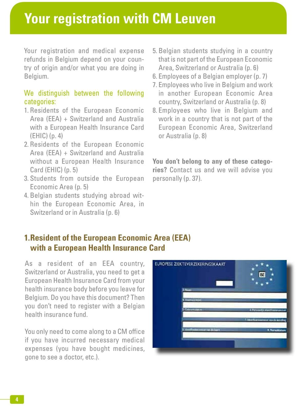 Residents of the European Economic Area (EEA) + Switzerland and Australia without a European Health Insurance Card (EHIC) (p. 5) 3. Students from outside the European Economic Area (p. 5) 4.