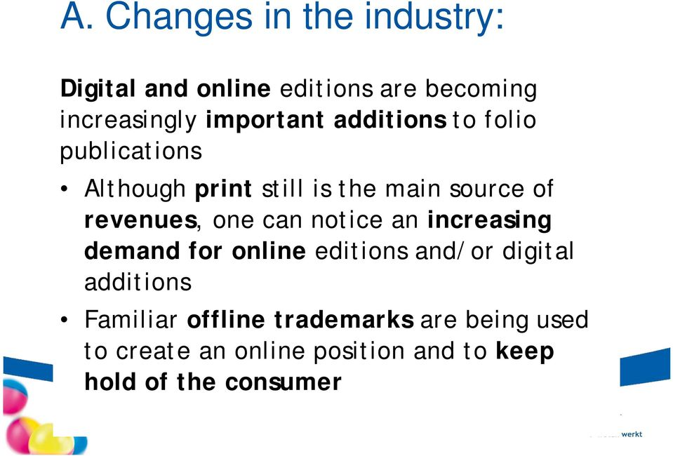 revenues, one can notice an increasing demand for online editions and/or digital additions
