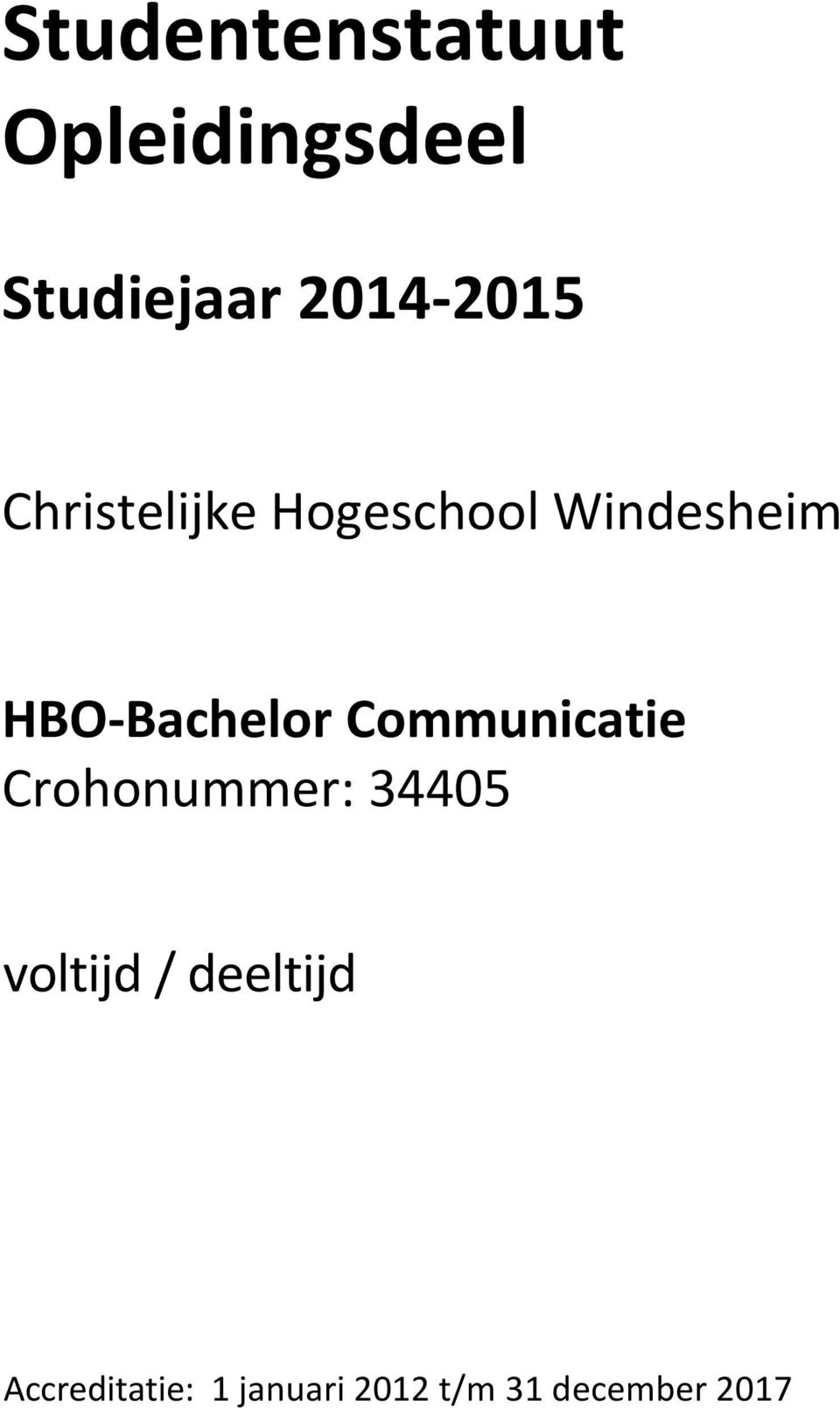 HBO-Bachelor Communicatie Crohonummer: 34405