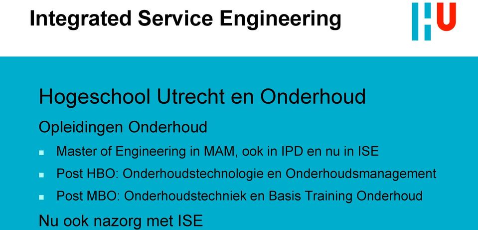 in ISE Post HBO: Onderhoudstechnologie en Onderhoudsmanagement Post
