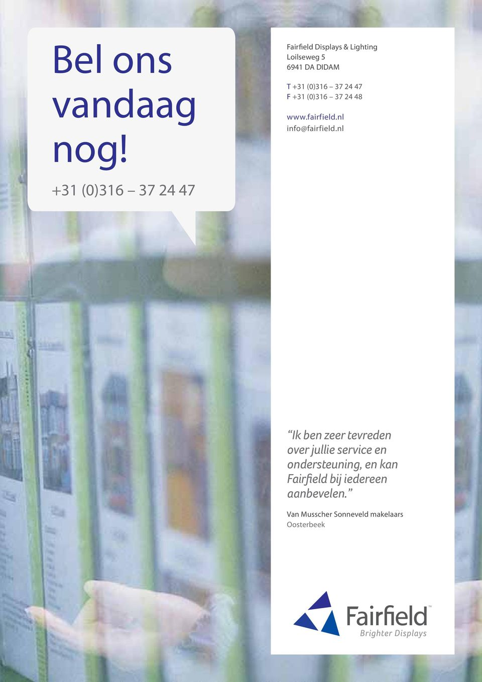 +31 (0)316 37 24 48 www.fairfield.nl info@fairfield.