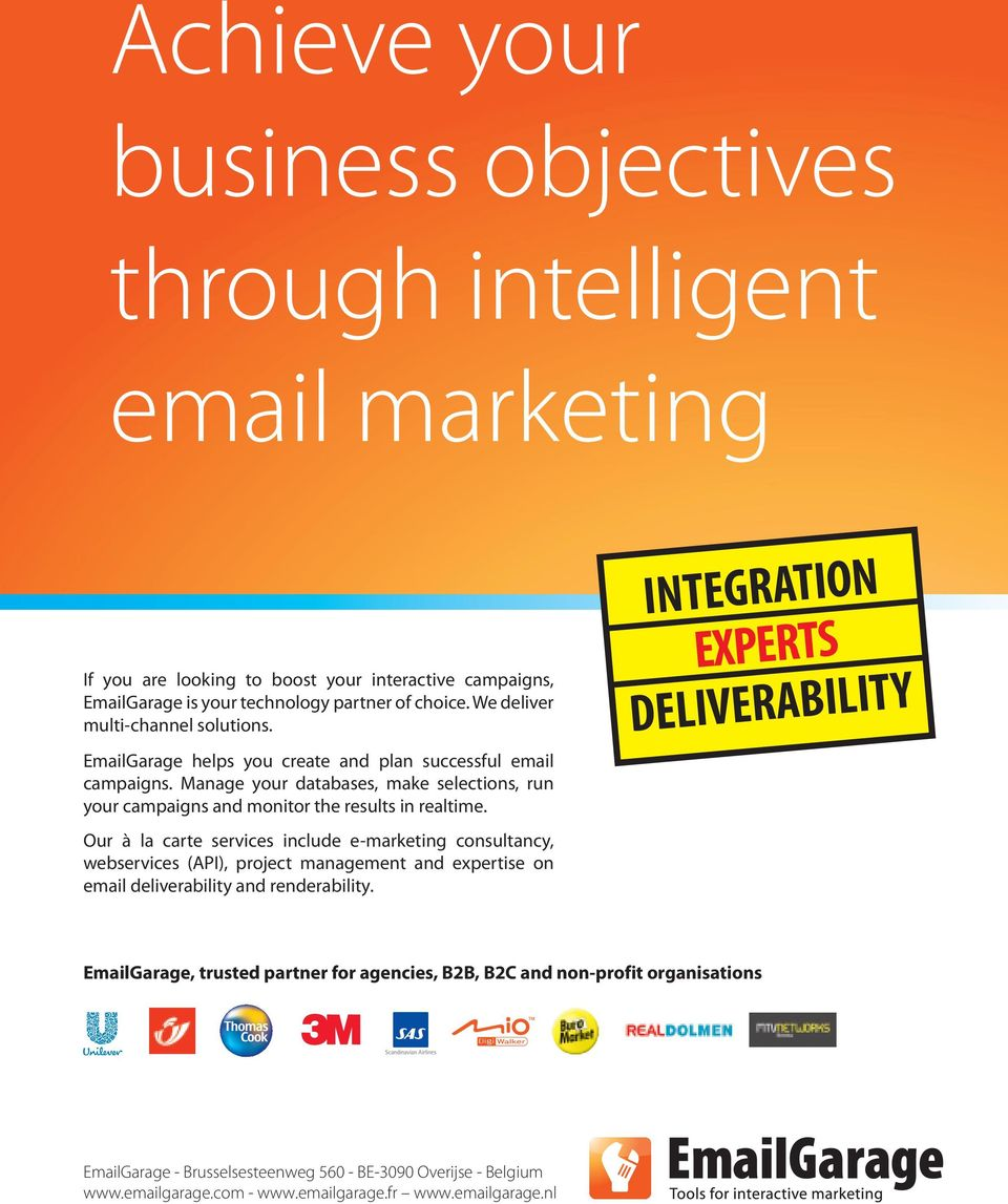 EmailGarage helps you create and plan successful email campaigns. EmailGarage Manage helps your databases, create and make plan selections, successful run email your campaigns.