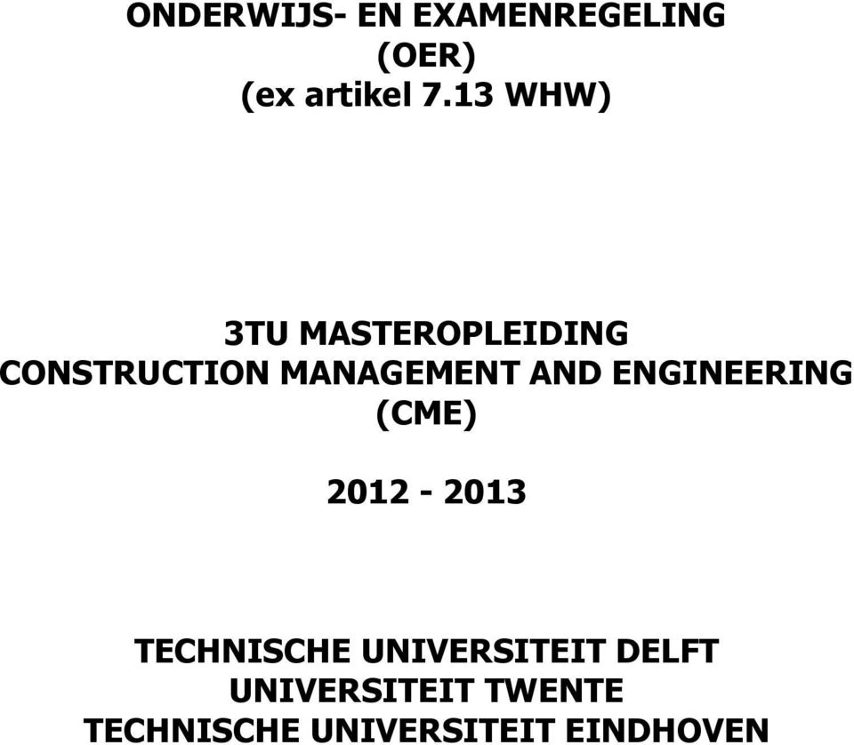 AND ENGINEERING (CME) 2012-2013 TECHNISCHE