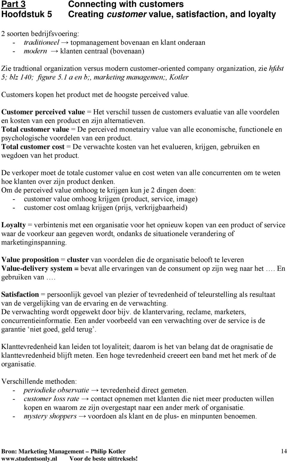 1 a en b;, marketing managemen;, Kotler Customers kopen het product met de hoogste perceived value.