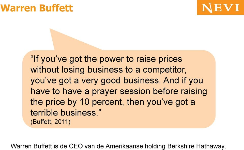 And if you have to have a prayer session before raising the price by 10 percent,