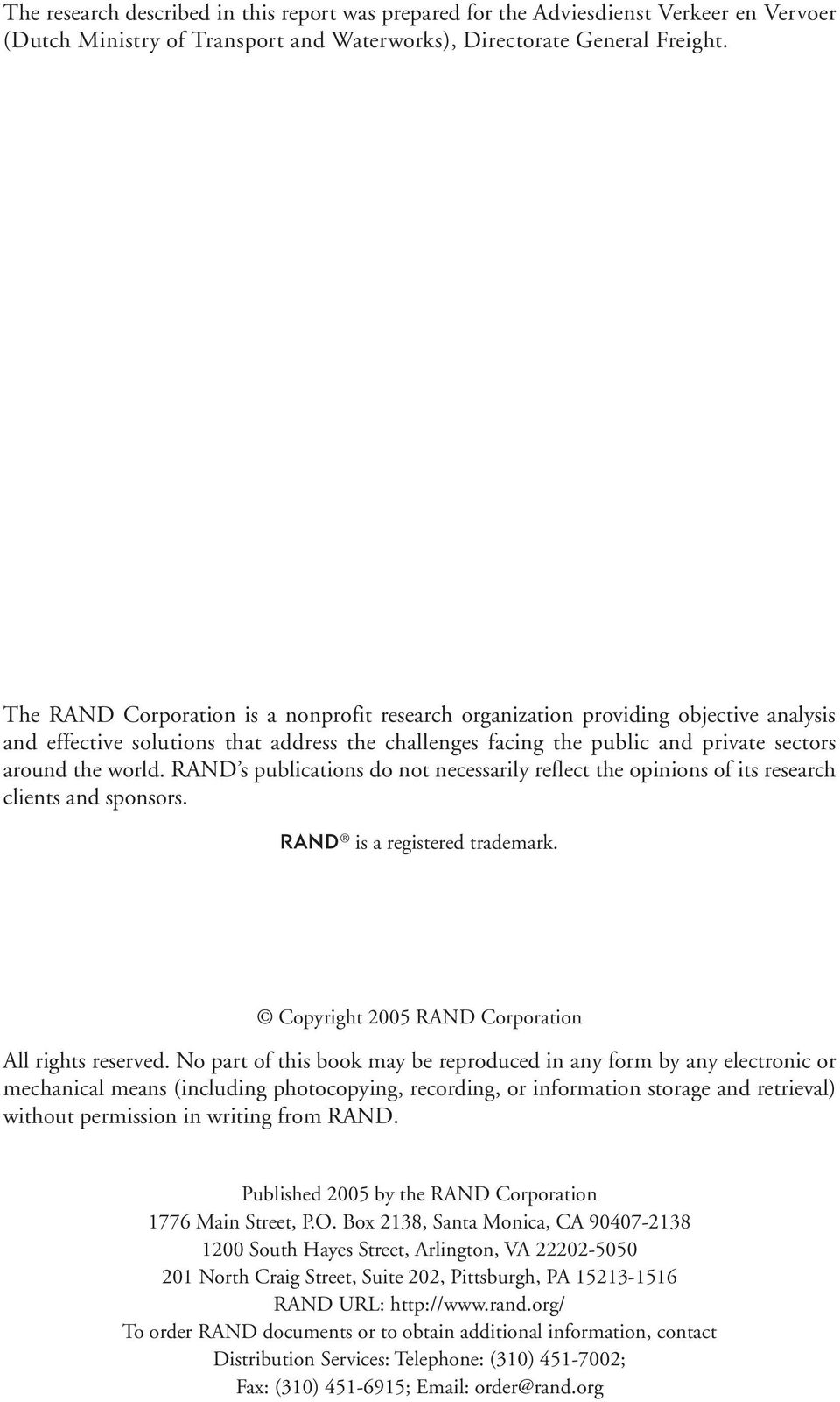 RAND s publications do not necessarily reflect the opinions of its research clients and sponsors. R is a registered trademark. Copyright 2005 RAND Corporation All rights reserved.