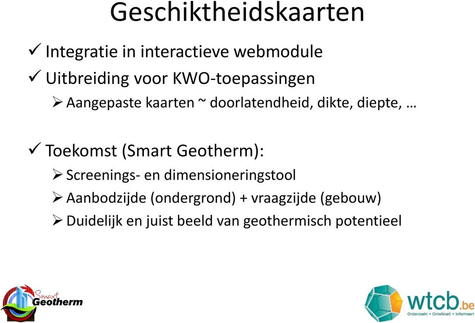 Toekomst (Smart Geotherm): Screenings- en dimensioneringstool Aanbodzijde