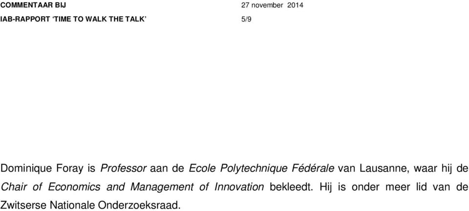 waar hij de Chair of Economics and Management of Innovation