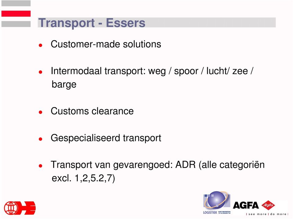 barge Customs clearance Gespecialiseerd transport