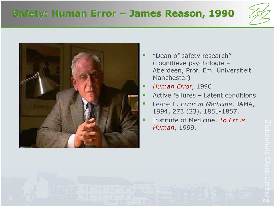Universiteit Manchester) Human Error, 1990 Active failures Latent