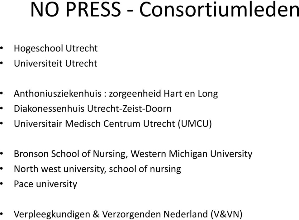 Centrum Utrecht (UMCU) Bronson School of Nursing, Western Michigan University North west