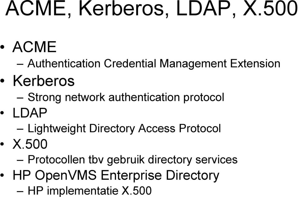 Strong network authentication protocol LDAP Lightweight Directory
