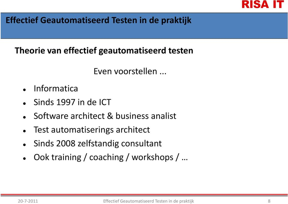 .. Informatica Sinds1997 in de ICT Software architect &