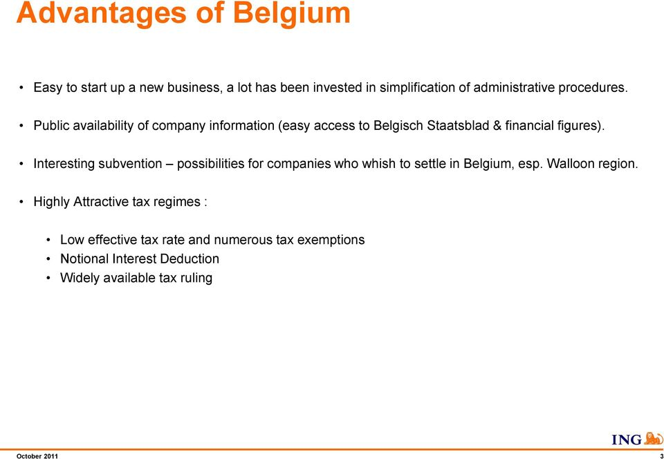 Interesting subvention possibilities for companies who whish to settle in Belgium, esp. Walloon region.