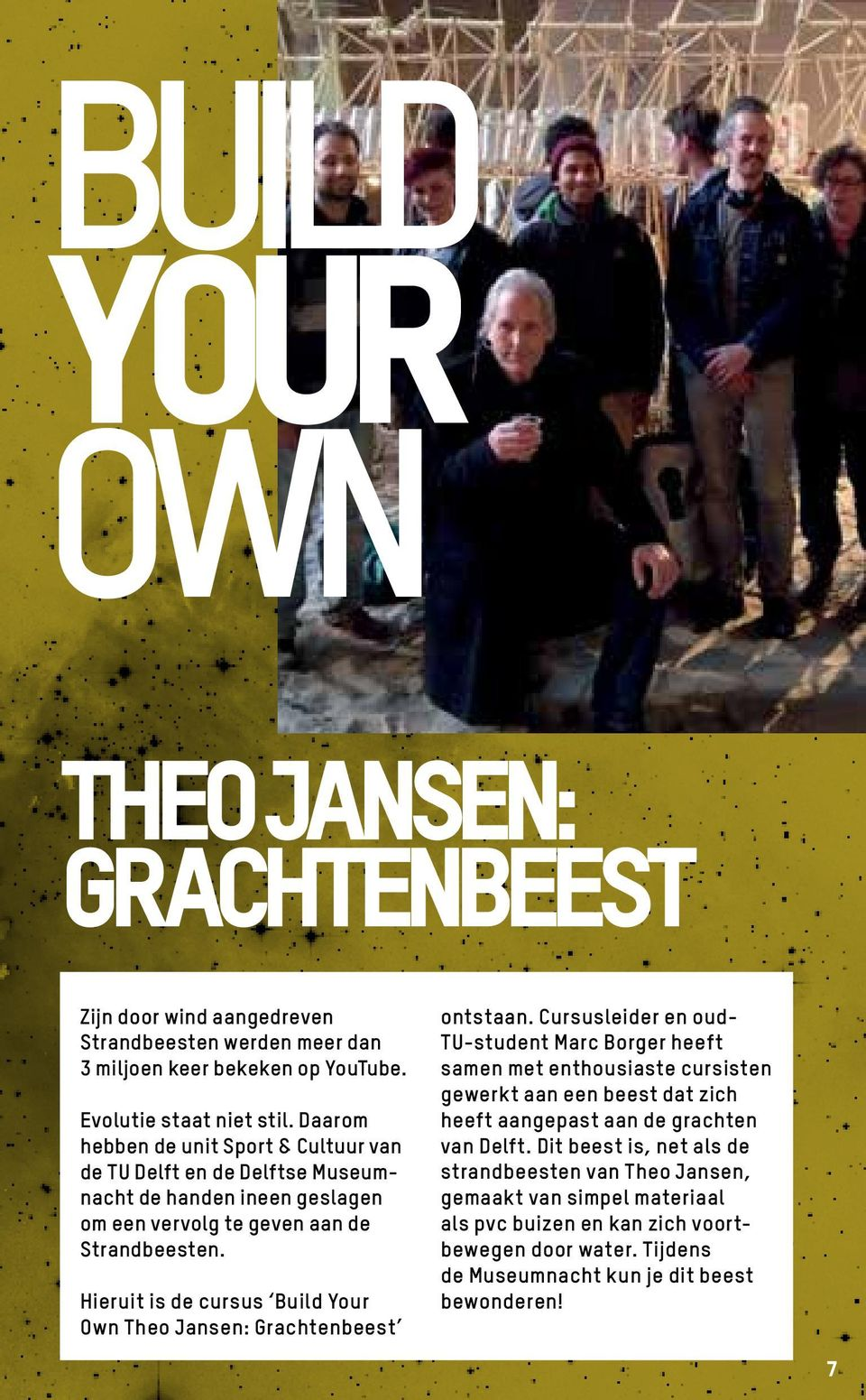 Hieruit is de cursus Build Your Own Theo Jansen: Grachtenbeest ontstaan.