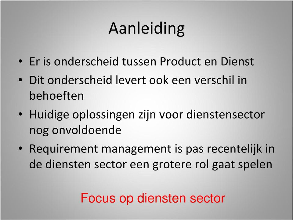 dienstensector nog onvoldoende Requirement management is pas