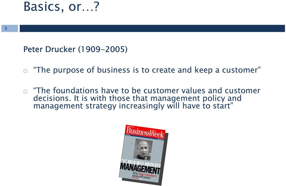 and keep a customer The foundations have to be customer values