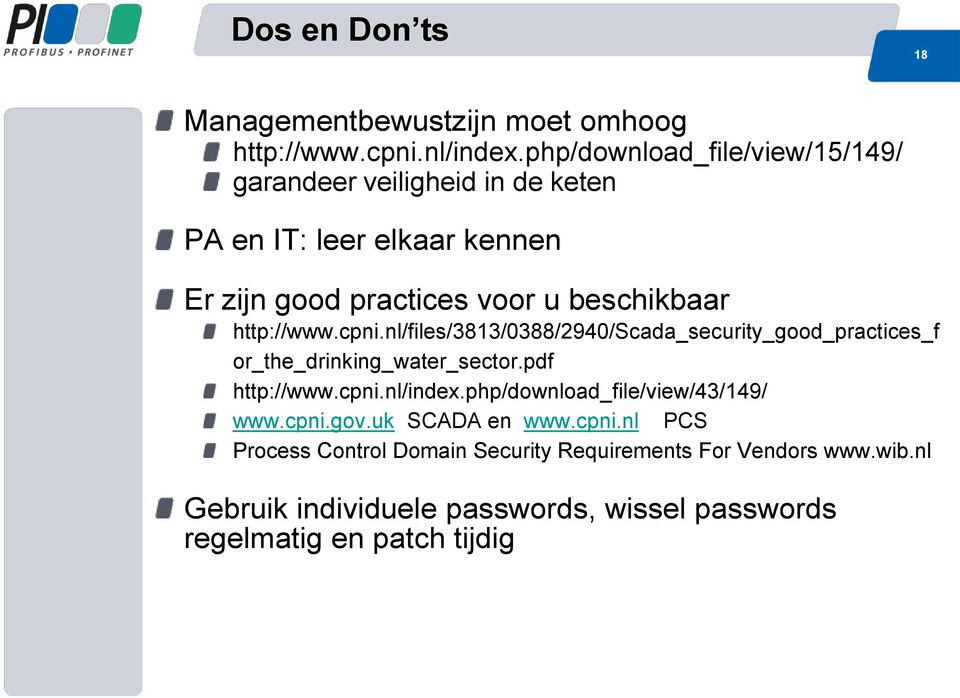 http://www.cpni.nl/files/3813/0388/2940/scada_security_good_practices_f or_the_drinking_water_sector.pdf http://www.cpni.nl/index.