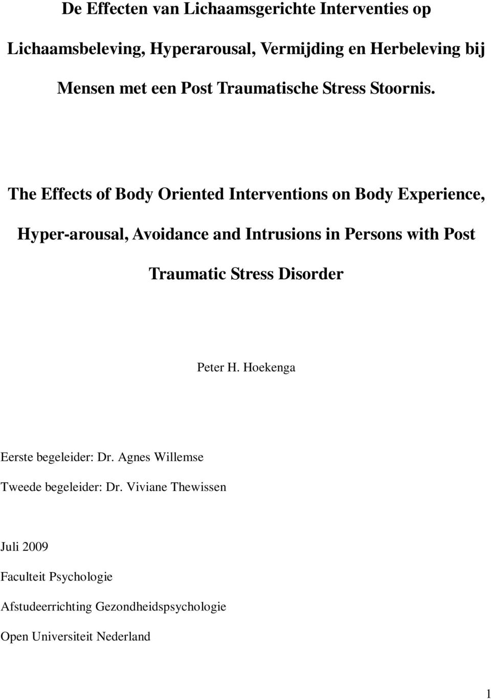 The Effects of Body Oriented Interventions on Body Experience, Hyper-arousal, Avoidance and Intrusions in Persons with