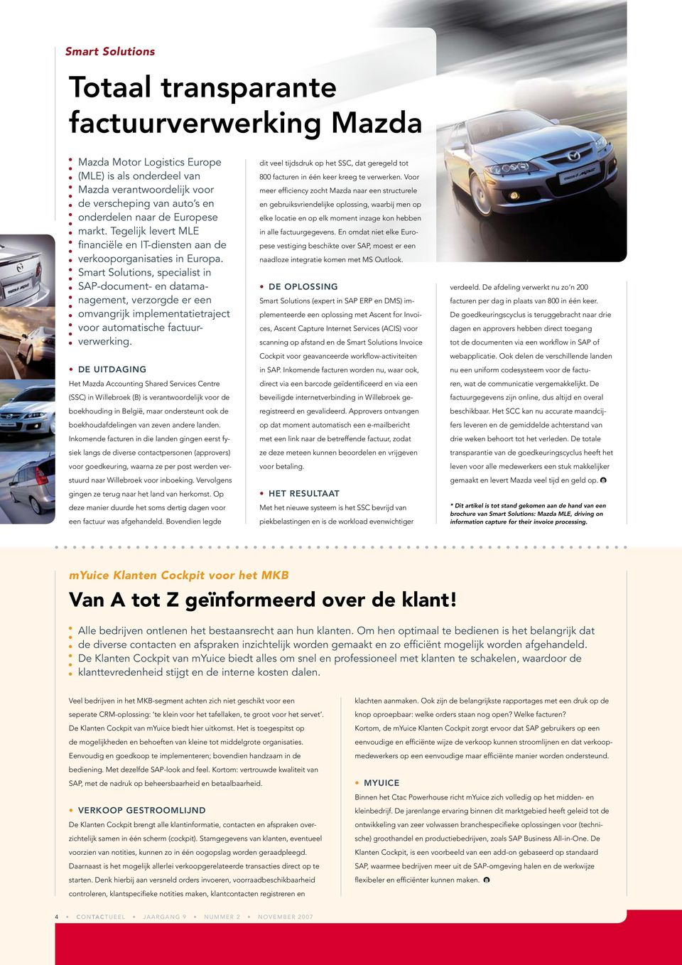 Smart Solutions, specialist in SAP-document- en datamanagement, verzorgde er een omvangrijk implementatietraject voor automatische factuurverwerking.