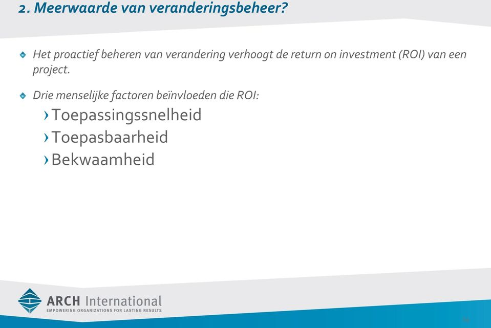 on investment (ROI) van een project.