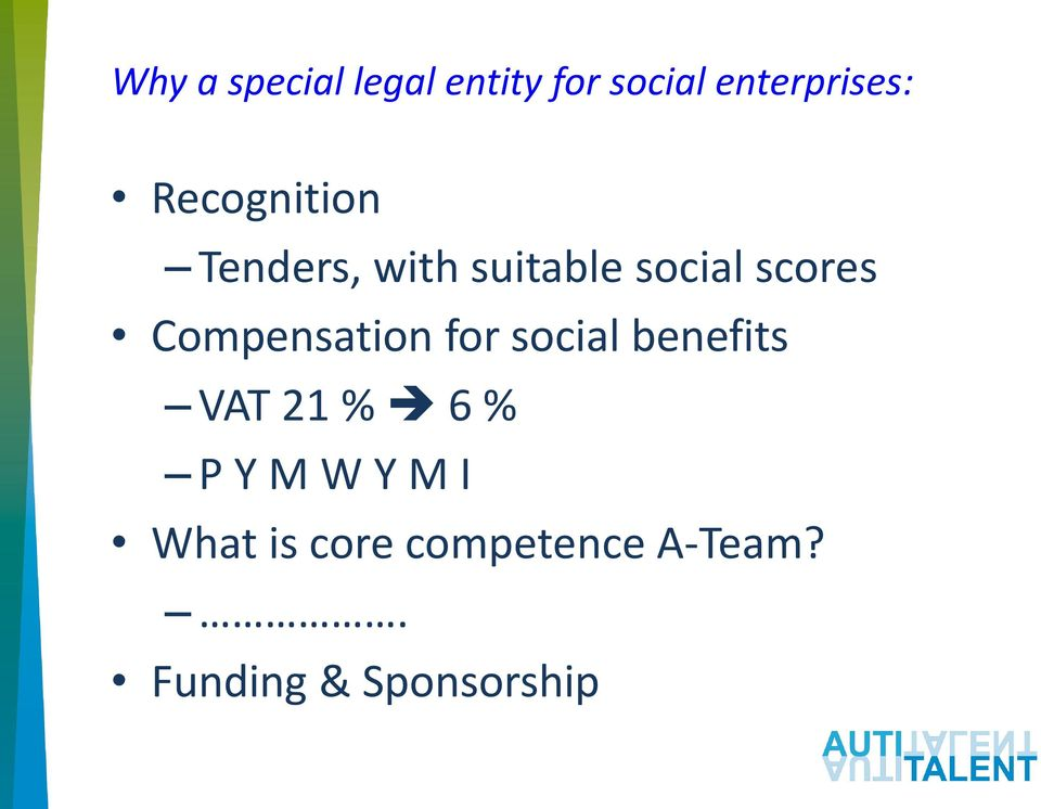 Compensation for social benefits VAT 21 % 6 % P Y M W