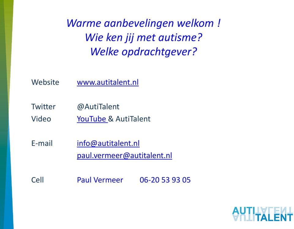 nl Twitter Video @AutiTalent YouTube & AutiTalent E-mail