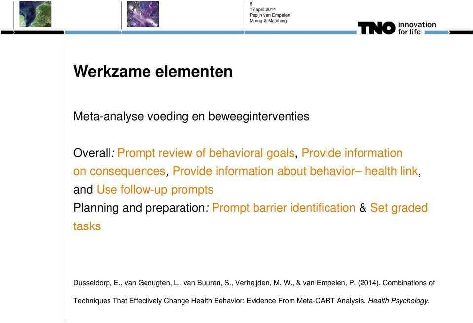 barrier identification & Set graded tasks Dusseldorp, E., van Genugten, L., van Buuren, S., Verheijden, M. W., & van Empelen, P.