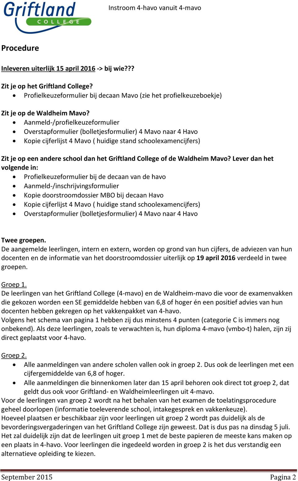 College of de Waldheim Mavo?