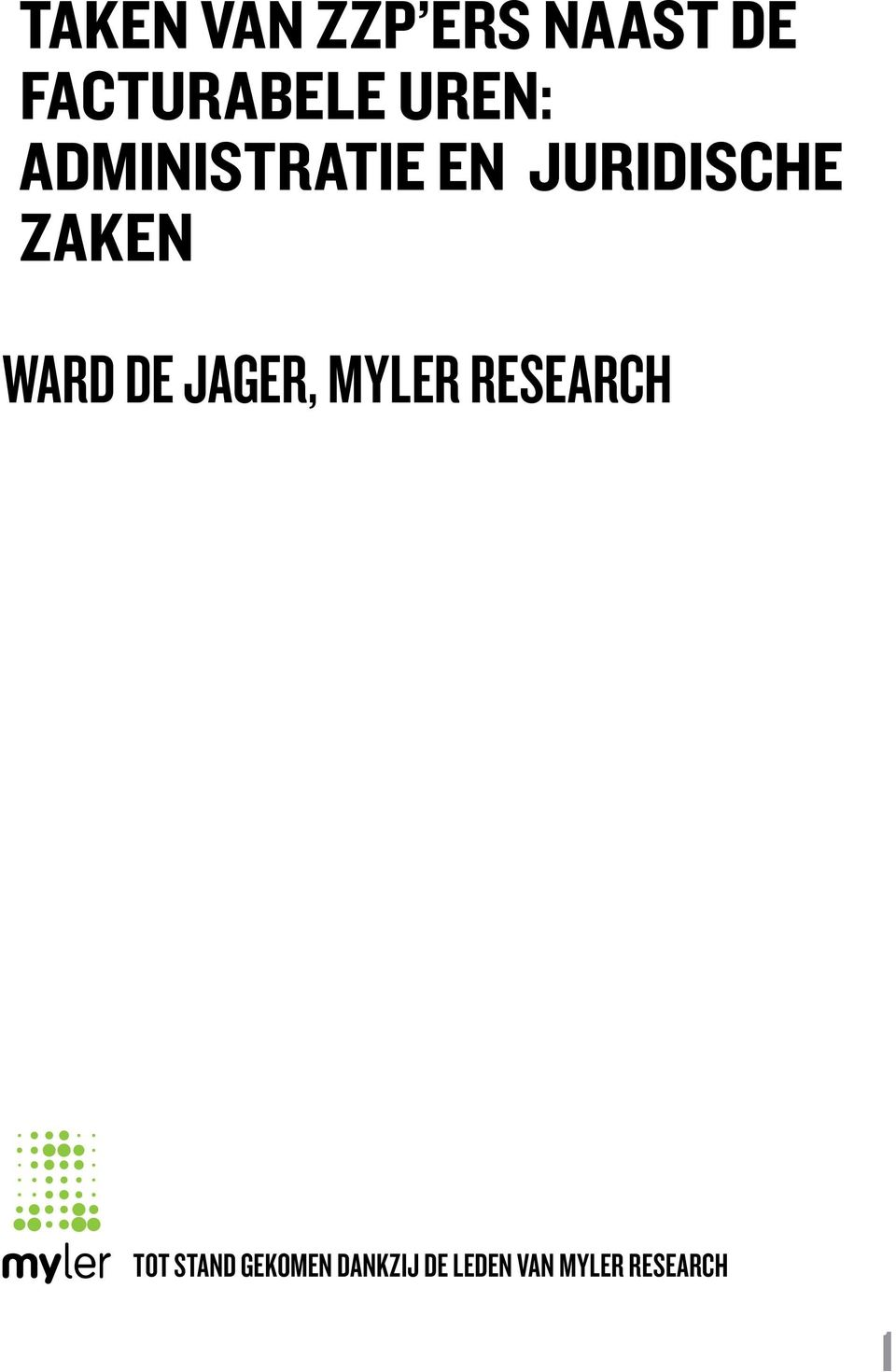 Ward de jager, myler research Tot stand