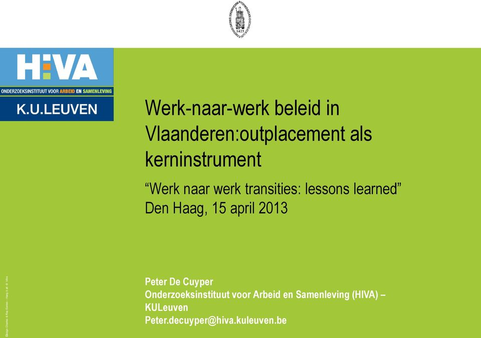 lessons learned Den Haag, 15 april 2013 Peter De Cuyper