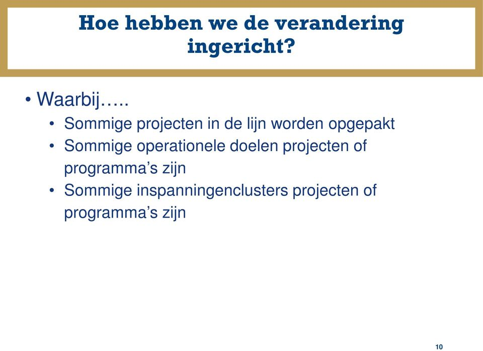 Sommige operationele doelen projecten of programma s
