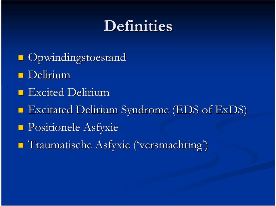Syndrome (EDS of ExDS) Positionele Asfyxie