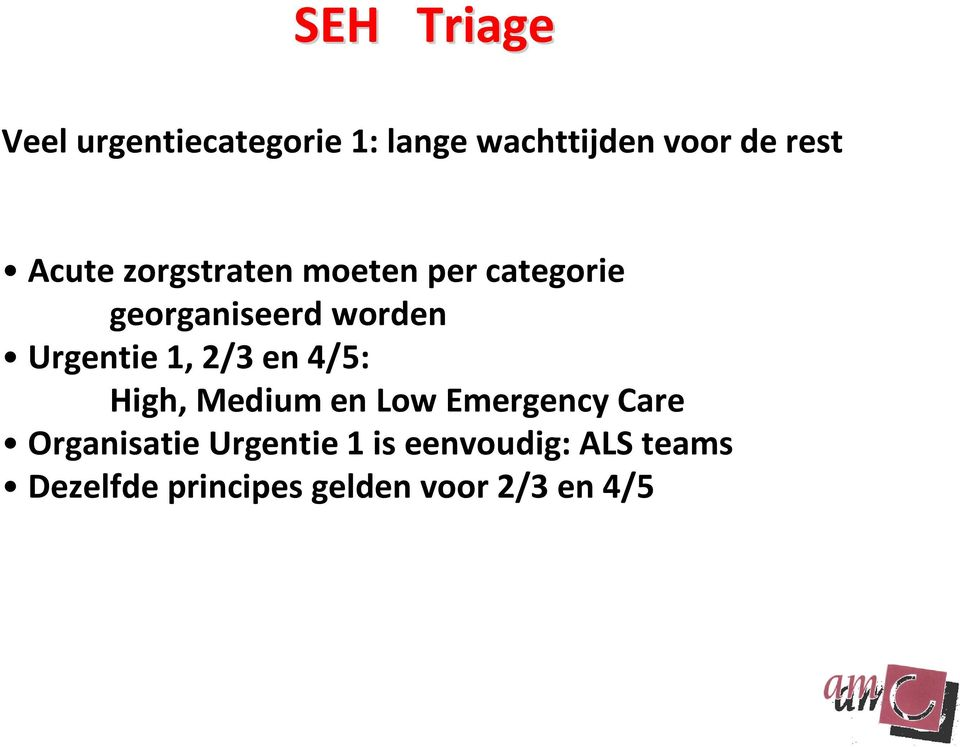 1, 2/3 en 4/5: High, Medium en Low Emergency Care Organisatie