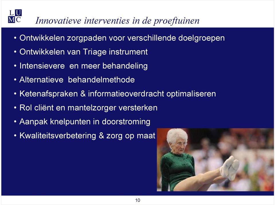 Alternatieve behandelmethode Ketenafspraken & informatieoverdracht optimaliseren Rol