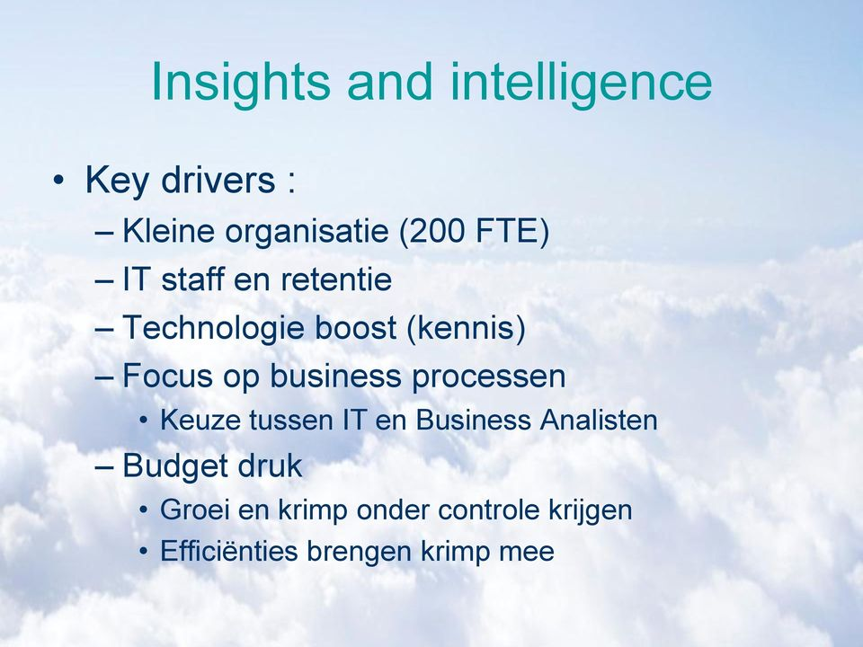 business processen Keuze tussen IT en Business Analisten Budget