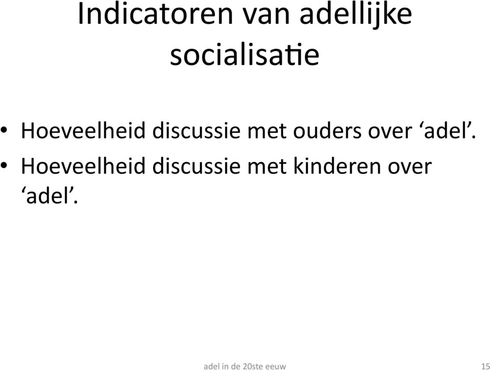 discussie met ouders over adel.