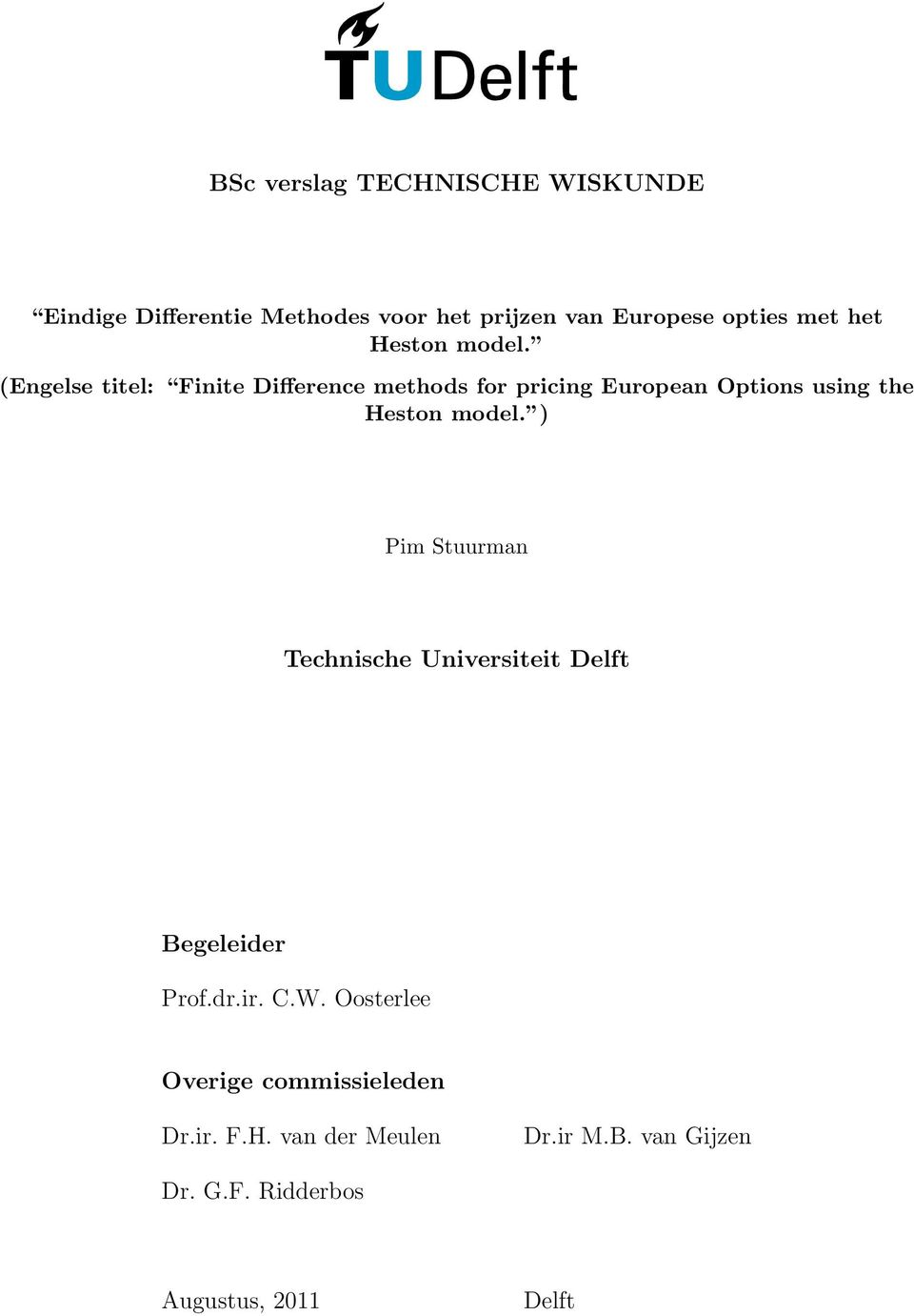 (Engelse titel: Finite Difference methods for pricing European Options using the Heston model.