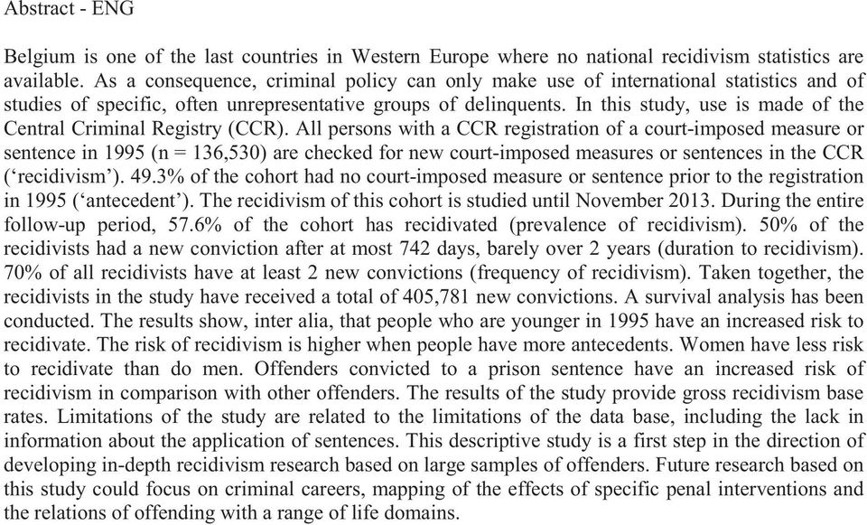 In this study, use is made of the Central Criminal Registry (CCR).
