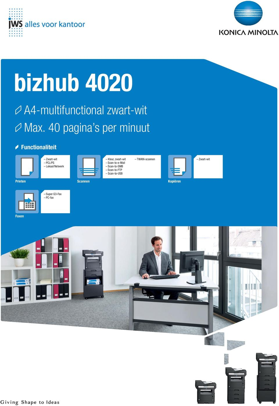 Lokaal/Netwerk Kleur, zwart-wit Scan-to-e-Mail Scan-to-SMB