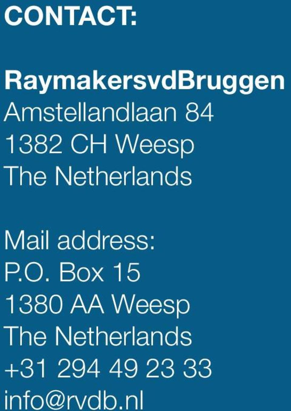 Netherlands Mail address: P.O.