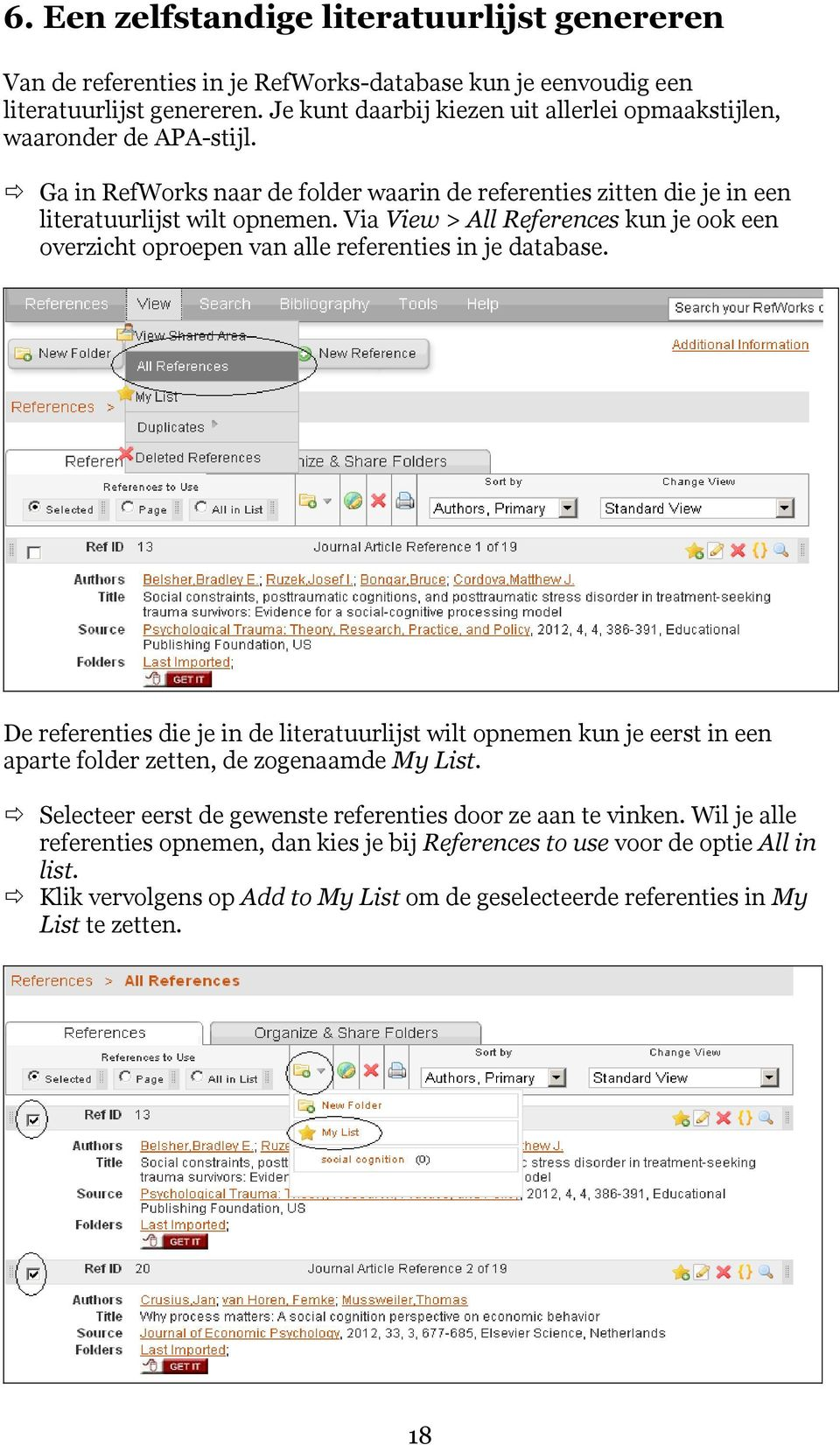Via View > All References kun je ook een overzicht oproepen van alle referenties in je database.