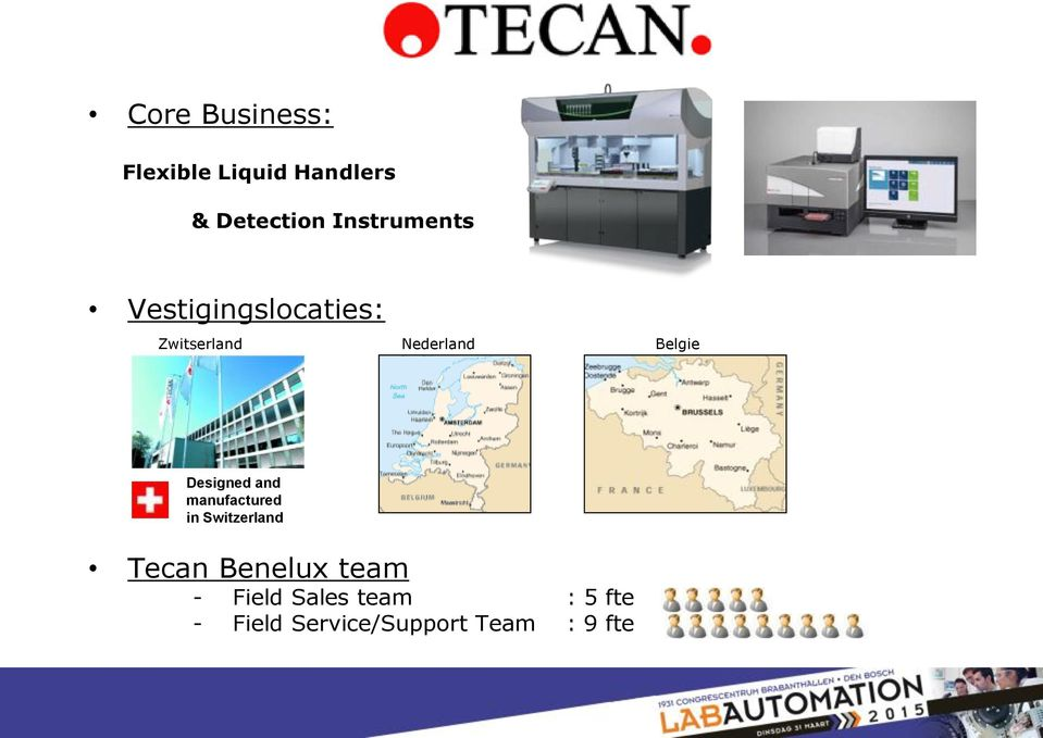 Belgie Designed and manufactured in Switzerland Tecan