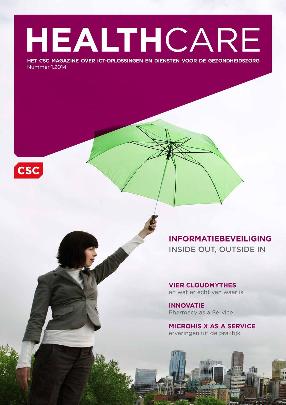 2014 INFORMATIEBEVEILIGING Inside out, outside in VIER CLOUDMYTHES