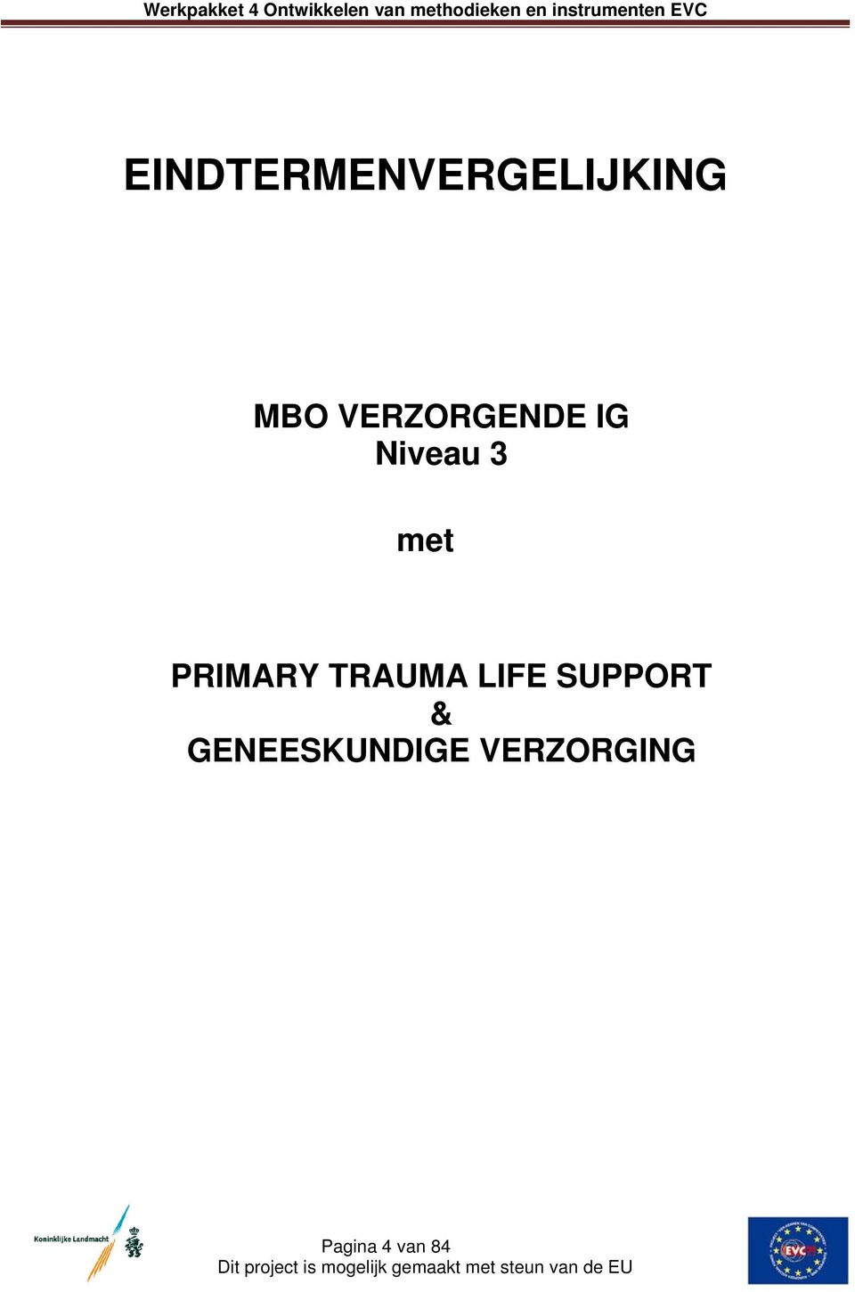 PRIMARY TRAUMA LIFE SUPPORT &